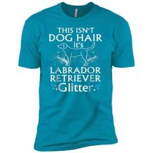 Labrador Retriever This Isn't Dog Hair It's Glitter Premium Tee