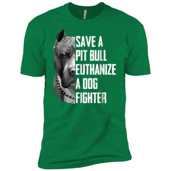 Save A Pitbull Euthanize A Dog Fighter Premium Tee