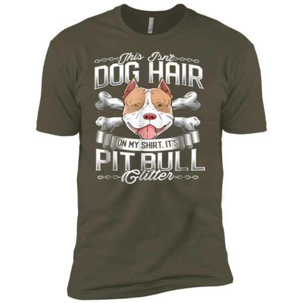 This Isn't Dog Hair on My Shirt It's Pitbull Glitter Premium Tee